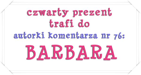 czwarty prezent- BARBARA
