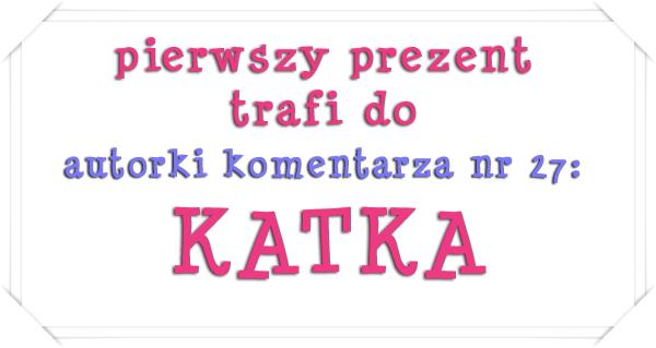 pierwszy prezent - KATKA
