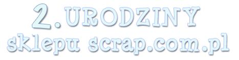 2 Urodziny ScrapComPl