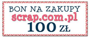 bon 100 zł na zakupy w Scrap-com-pl