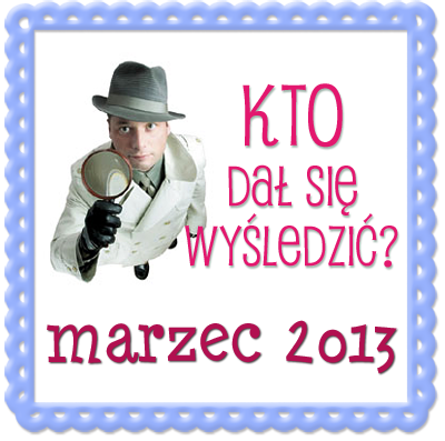 kto_dal_sie_wysledzic_marzec2013
