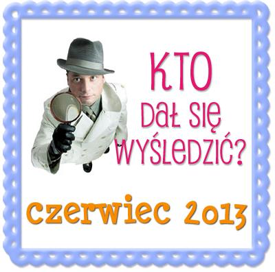 kto_dal_sie_wysledzic_czerwiec_2013